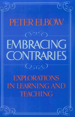 Embracing Contraries: Explorations in Learning and Teaching 9780195046618