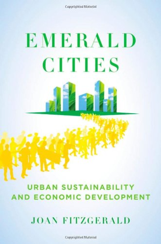 Emerald Cities: Urban Sustainability and Economic Development 9780195382761