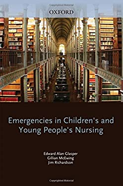Emergencies in Children's and Young People's Nursing 9780199547197