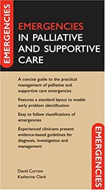 Emergencies in Palliative and Supportive Care 9780198567226