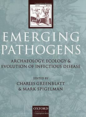 Emerging Pathogens: The Archaeology, Ecology, and Evolution of Infectious Disease 9780198509011