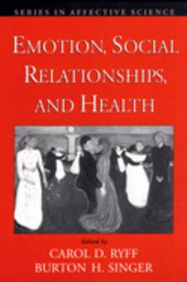 Emotion, Social Relationships, and Health 9780195145410