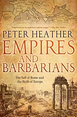 Empires and Barbarians: The Fall of Rome and the Birth of Europe 9780199892266