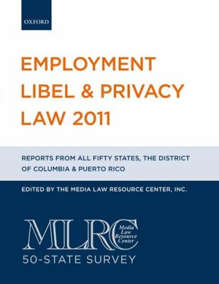 Employment Libel & Privacy Law: MLRC 50-State Survey 9780199828210