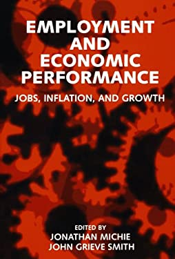 Employment and Economic Performance: Jobs, Inflation, and Growth 9780198290933