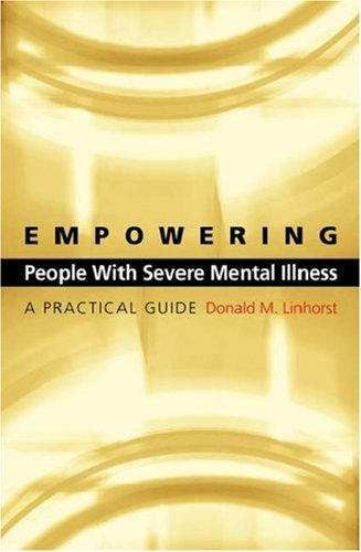 Empowering People with Severe Mental Illness: A Practical Guide 9780195171877