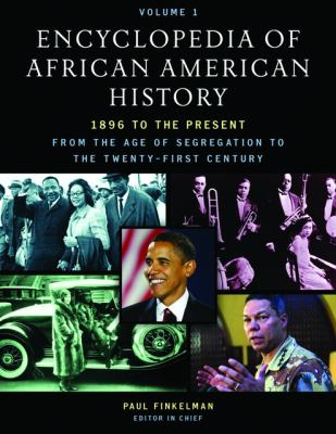 Encyclopedia of African American History, 1896 to the Present: From the Age of Segregation to the Twenty-First Century 9780195167795