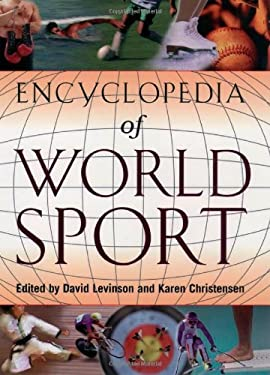 Encyclopedia of World Sport: From Ancient Times to the Present 9780195131956