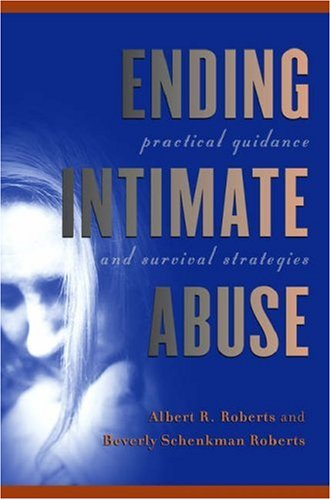Ending Intimate Abuse: Practical Guidance and Survival Strategies 9780195135473