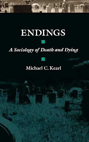 Endings: A Sociology of Death and Dying 9780195045154