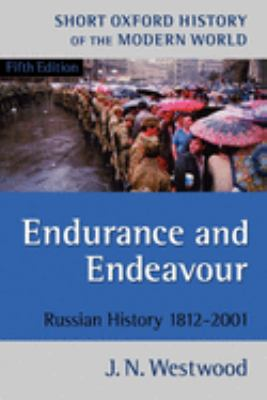 Endurance and Endeavour: Russian History, 1812-2001 - 5th Edition