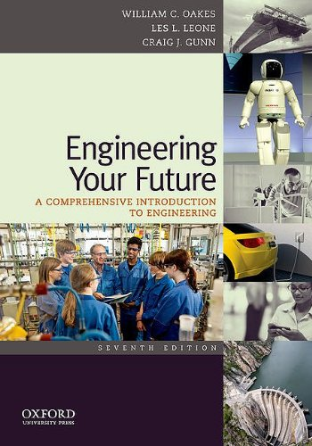 Engineering Your Future: A Comprehensive Introduction to Engineering 9780199797561