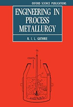 Engineering in Process Metallurgy 9780198563679