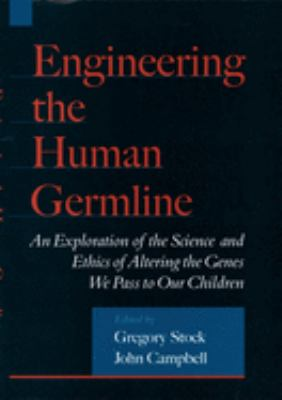 Engineering the Human Germline 9780195133028