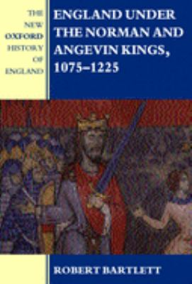 England Under the Norman and Angevin Kings, 1075-1225 9780198227410