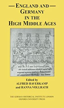 England and Germany in the High Middle Ages: In Honour of Karl J. Leyser 9780199205042