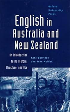 English in Australia and New Zealand: An Introduction to Its History, Structure, and Use