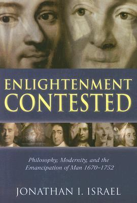 Enlightenment Contested: Philosophy, Modernity, and the Emancipation of Man 1670-1752 9780199279227