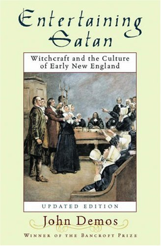 Entertaining Satan: Witchcraft and the Culture of Early New England 9780195174830