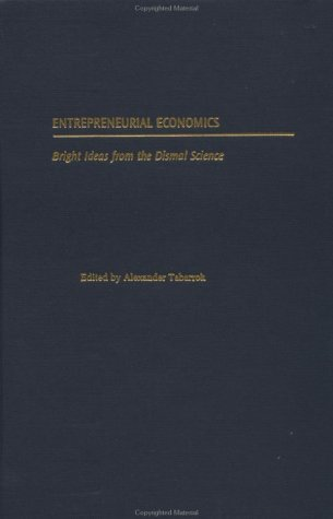 Entrepreneurial Economics: Bright Ideas from the Dismal Science 9780195150285
