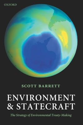 Environment and Statecraft: The Strategy of Environmental Treaty-Making 9780199286096