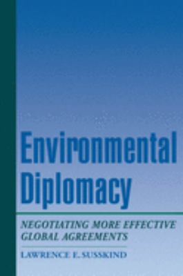Environmental Diplomacy: Negotiating More Effective Global Agreements 9780195075946