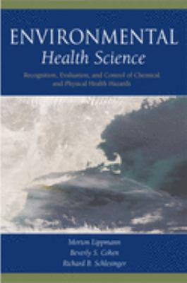 Environmental Health Science: Recognition, Evaluation, and Control of Chemical and Physical Health Hazards 9780195083743