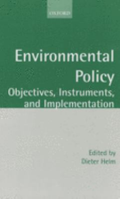 Environmental Policy: Objectives, Instruments, and Implementation 9780199241354
