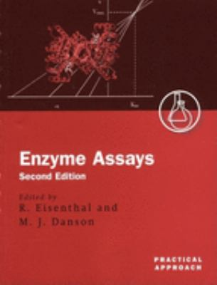 Enzyme Assays: A Practical Approach 9780199638208