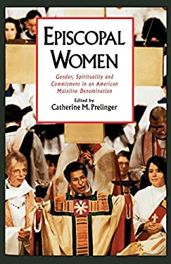 Episcopal Women: Gender, Spirituality, and Commitment in an American Mainline Denomination 9780195104653