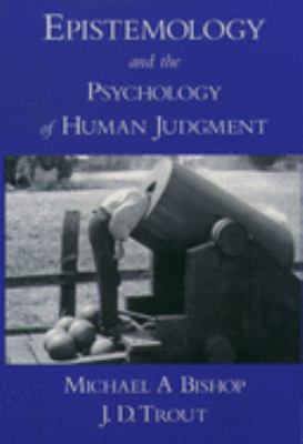 Epistemology and the Psychology of Human Judgment 9780195162301