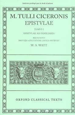 Epistulae, Vol. 1: Epistulae Ad Familiares 9780198146605