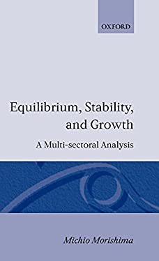 Equilibrium, Stability and Growth: A Multi-Sectoral Analysis 9780198281450