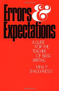 Errors and Expectations: A Guide for the Teacher of Basic Writing 9780195025071