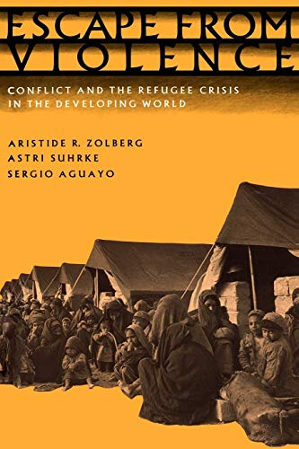 Escape from Violence: Conflict and the Refugee Crisis in the Developing World 9780195079166