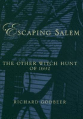Escaping Salem: The Other Witch Hunt of 1692 9780195161304