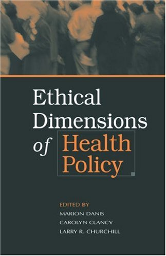 Ethical Dimensions of Health Policy 9780195140705