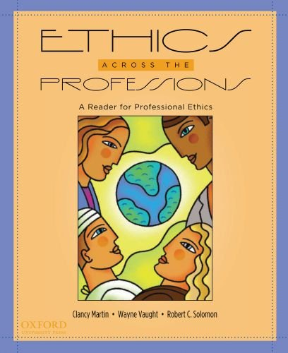 Ethics Across the Professions: A Reader for Professional Ethics 9780195326680