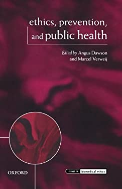 Ethics, Prevention, and Public Health 9780199570539