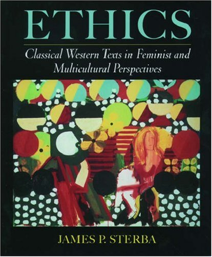 Ethics: Classical Western Texts in Feminist and Multicultural Perspectives 9780195127263