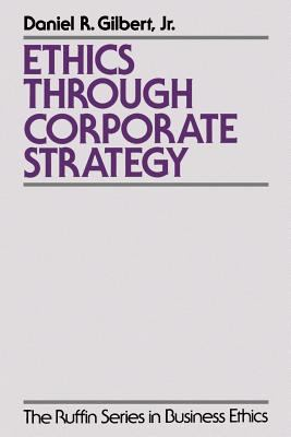 Ethics Through Corporate Strategy 9780195108552
