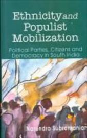 Ethnicity and Populist Mobilization: Political Parties, Citizens, and Democracy in South India