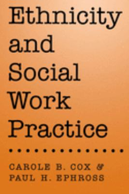 Ethnicity and Social Work Practice 9780195099317