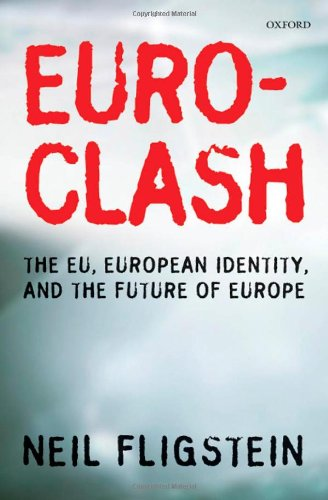 Euroclash: The EU, European Identity, and the Future of Europe 9780199542567