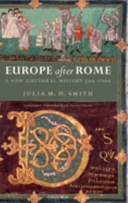 Europe After Rome: A New Cultural History 500-1000 9780199244270