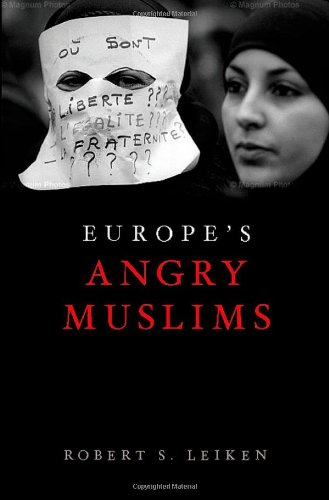 Europe's Angry Muslims: The Revolt of the Second Generation 9780195328974