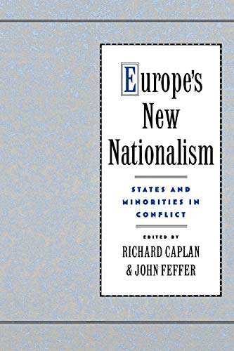 Europe's New Nationalism: States and Minorities in Conflict 9780195091496