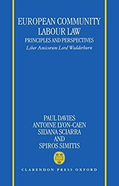 European Community Labour Law: Principles and Perspectives: Liber Amicorum Lord Wedderburn of Charlton