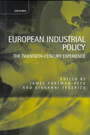 European Industrial Policy: The Twentieth-Century Experience 9780198289982
