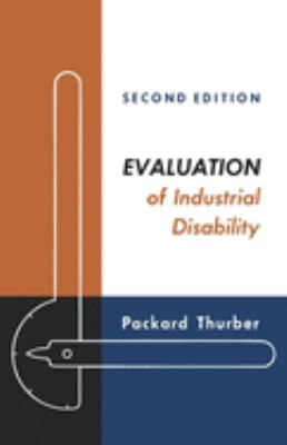 Evaluation of Industrial Disability: Prepared by the Committee of the California Medical Association and Industrial Accident Commission of the State o 9780195011432